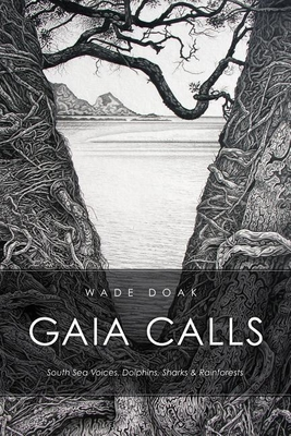 Gaia Calls: South Sea Voices, Dolphins, Sharks & Rainforests Cover Image
