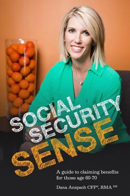 Social Security Sense: A guide to claiming benefits for those age 60-70 Cover Image