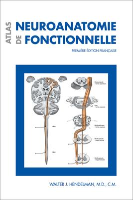 Atlas de Neuroanatomie Fonctionnelle: Première Édition Française Cover Image
