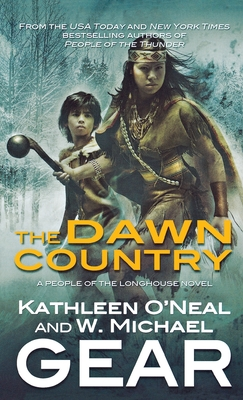 The Dawn Country: Book Two of the People of the Longhouse Series (North America's Forgotten Past #18) Cover Image