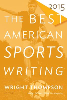 The Best American Sports Writing 2015 (The Best American Series ®) Cover Image