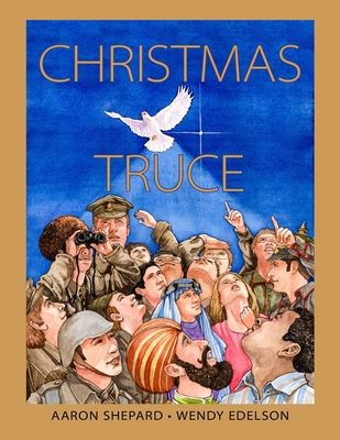 Christmas Truce: A True Story of World War 1 Cover Image