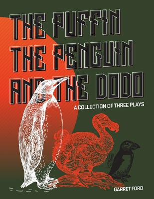 The Puffin the Penguin and the Dodo: A Collection of Three Plays Cover Image