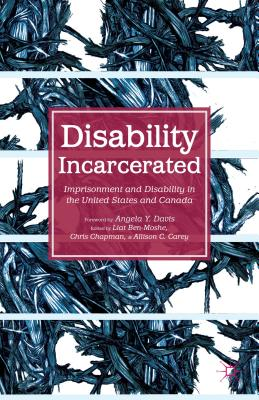 Disability Incarcerated: Imprisonment and Disability in the United States and Canada Cover Image