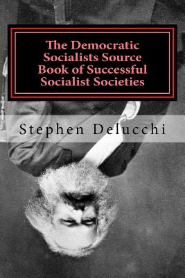 The Democratic Socialists Source Book of Successful Socialist Societies Cover Image