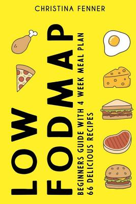 Low FODMAP Diet Beginners Guide (4-week Meal Plan + 66 Delicious Recipes) Cover Image