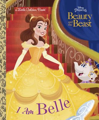 I Am Belle (Disney Beauty and the Beast) (Little Golden Book) Cover Image