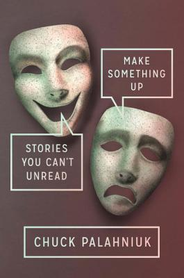 Make Something Up: Stories You Can't Unread Cover Image