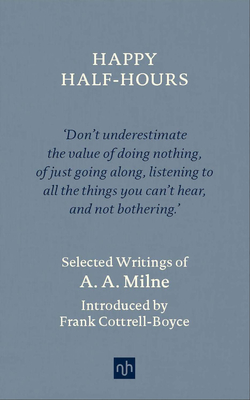 Happy Half-Hours: Selected Writings Cover Image