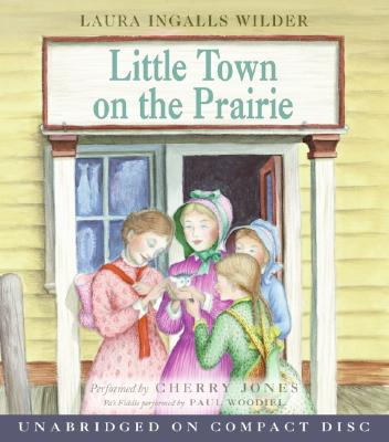 Little Town on the Prairie CD (Little House #7) Cover Image