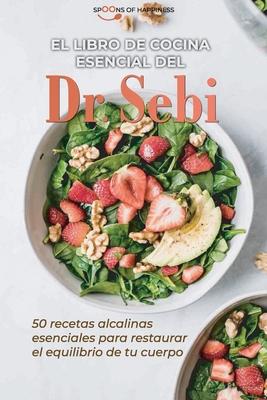 El libro de cocina esencial del Dr. Sebi: 0 recetas alcalinas esenciales para restaurar el equilibrio de tu cuerpo - Dr Sebi's Essential Cookbook (SPA Cover Image