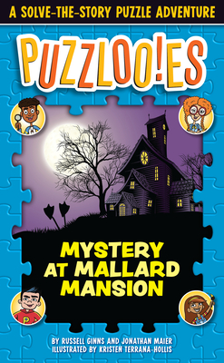 Puzzlooies! Mystery at Mallard Mansion: A Solve-the-Story Puzzle Adventure Cover Image