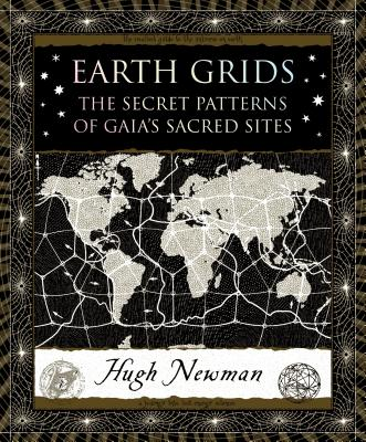 Earth Grids: The Secret Patterns of Gaia's Sacred Sites (Wooden Books) Cover Image