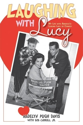 Laughing with Lucy: My Life with America's Leading Lady of Comedy Cover Image