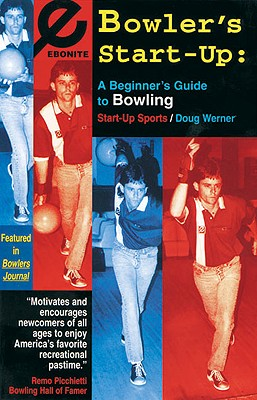 Bowler's Start-Up: A Beginner's Guide to Bowling (Start-Up Sports series) Cover Image
