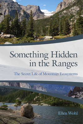 Something Hidden in the Ranges: The Secret Life of Mountain Ecosystems Cover Image