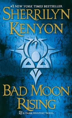 Bad Moon Rising: A Dark-Hunter Novel (Dark-Hunter Novels #13) Cover Image