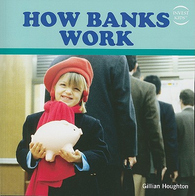 How Banks Work (Invest Kids) Cover Image