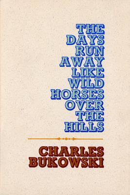 The Days Run Away Like Wild Horses Cover Image