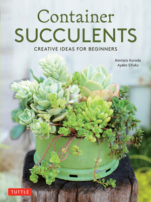 Container Succulents: Creative Ideas for Beginners Cover Image