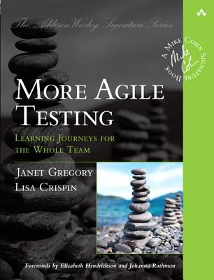 More Agile Testing: Learning Journeys for the Whole Team (Addison-Wesley Signature Series (Cohn)) Cover Image