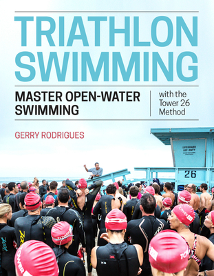 Triathlon Swimming: Master Open-Water Swimming with the Tower 26 Method Cover Image