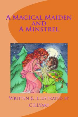 A Magical Maiden and a Minstrel: An Original Fairytale Cover Image