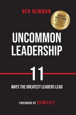 Uncommon Leadership: 11 Ways the Greatest Leaders Lead Cover Image