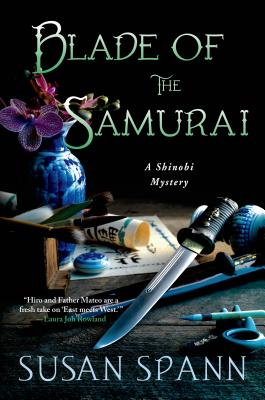 Blade of the Samurai: A Shinobi Mystery (Hardcover) By Susan Spann