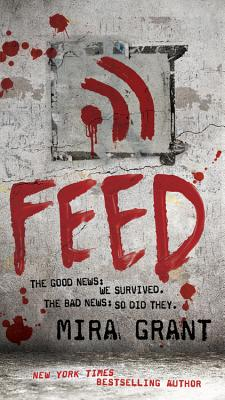 Feed (The Newsflesh Trilogy #1) Cover Image
