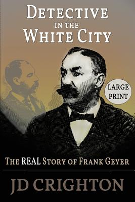 Detective in the White City: The Real Story of Frank Geyer Cover Image