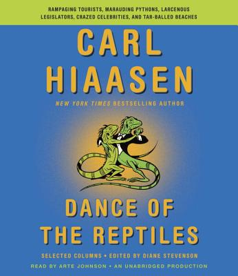 Dance of the Reptiles: Rampaging Tourists, Marauding Pythons, Larcenous Legislators, Crazed Celebrities, and Tar-Balled Beaches: Selected Col Cover Image