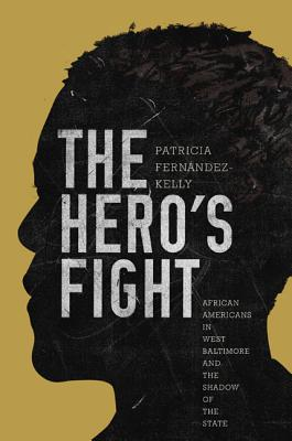 The Hero's Fight: African Americans in West Baltimore and the Shadow of the State Cover Image
