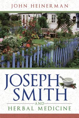 Joseph Smith and Herbal Medicine (New Cover) Cover Image