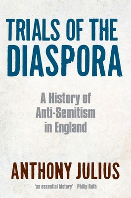 Trials of the Diaspora: A History of Anti-Semitism in England Cover Image