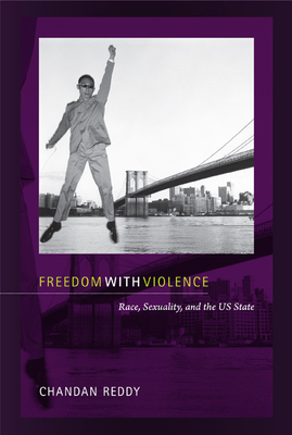 Freedom with Violence: Race, Sexuality, and the Us State (Perverse Modernities) Cover Image