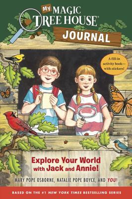 My Magic Tree House Journal: Explore Your World with Jack and Annie! A Fill-In Activity Book with Stickers! (Magic Tree House (R)) Cover Image