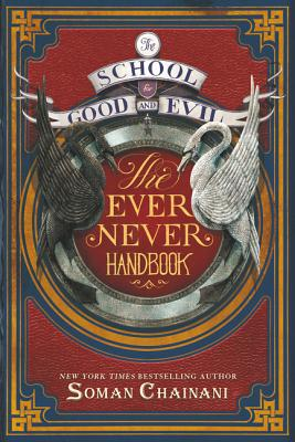 The School for Good and Evil: The Ever Never Handbook by Soman Chainani
