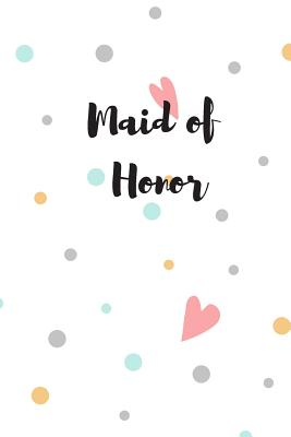 Maid of Honor: Bridesmaid Book Cover Image