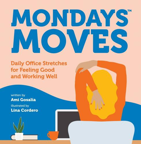 Mondays Moves: Daily Office Stretches for Feeling Good and Working Well Cover Image