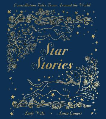 Star Stories: Constellation Tales From Around the World Cover Image