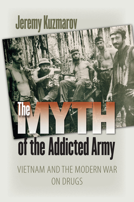 The Myth of the Addicted Army Cover