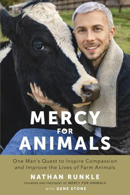 Mercy for Animals: One Man's Quest to Inspire Compassion and Improve the Lives of Farm Animals Cover Image