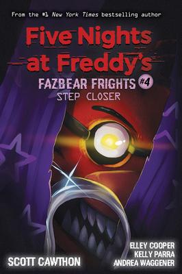 Step Closer (Five Nights at Freddy's: Fazbear Frights #4) (Five Nights At Freddy's #4) Cover Image