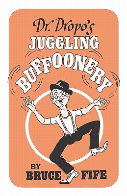 Dr. Dropo's Juggling Buffoonery Cover Image