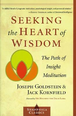 Seeking the Heart of Wisdom: The Path of Insight Meditation Cover Image