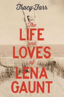 Cover for The Life and Loves of Lena Gaunt