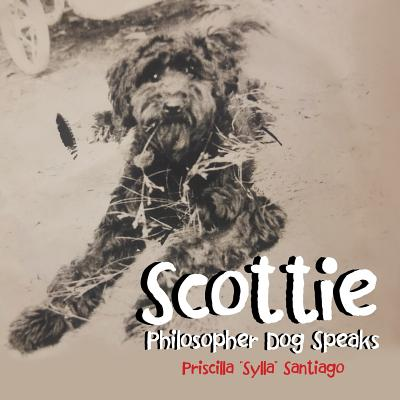 Scottie: Philosopher Dog Speaks Cover Image
