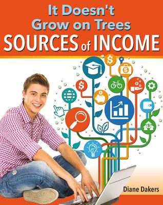 It Doesn't Grow on Trees: Sources of Income (Financial Literacy for Life) Cover Image