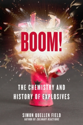 Boom!: The Chemistry and History of Explosives Cover Image